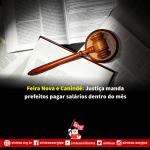 Feira Nova e Canindé: Justiça manda prefeitos pagar salários dentro do mês